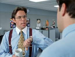Have you seen Office Space?